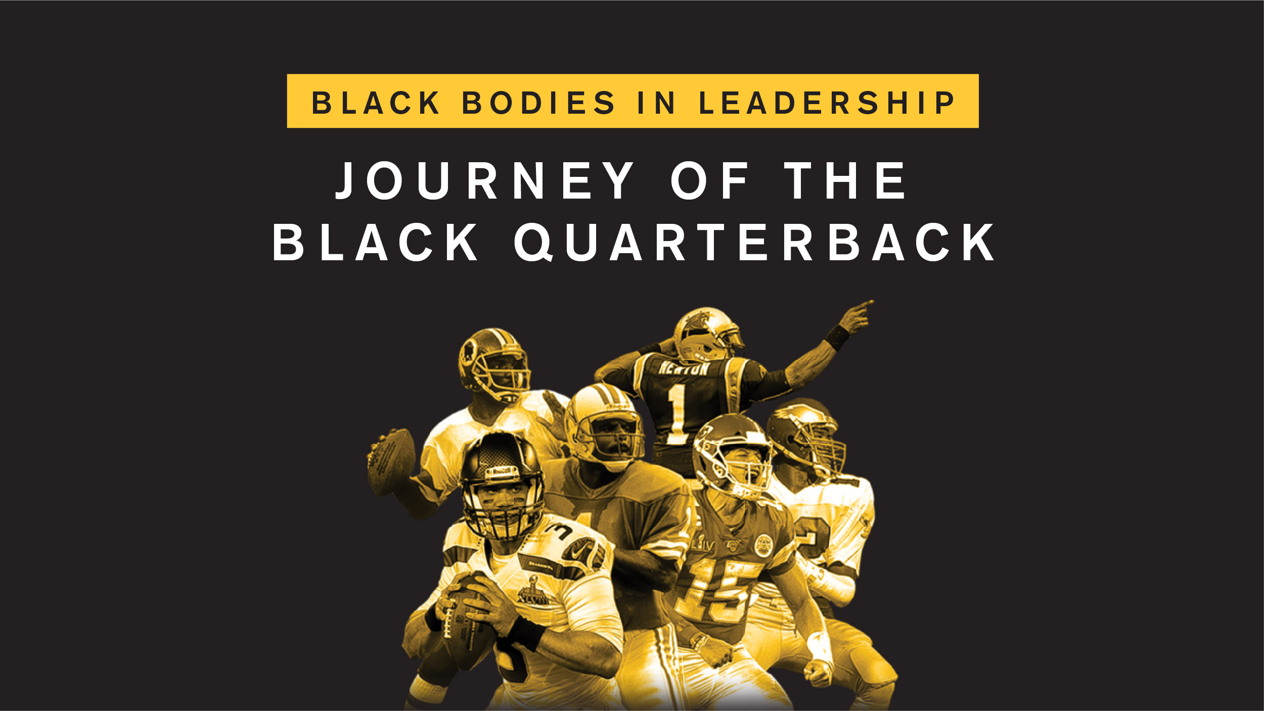 Black Bodies in Leadership: Journey of the Black Quarterback