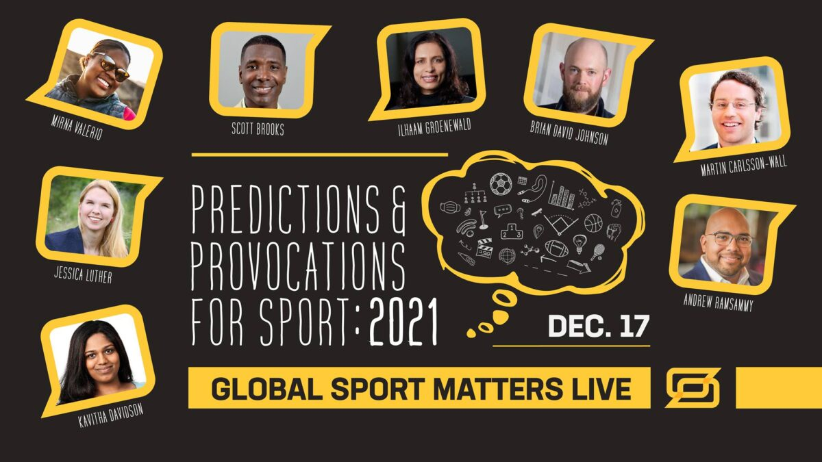 Global Sports Matters Live: Predictions & Provocations For Sport: 2021
