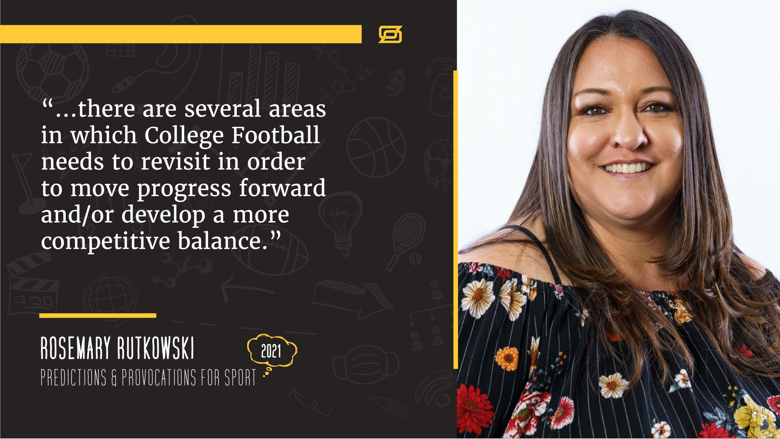 "A photo of Rosemary Rutkowski with a quote from her article stating, ""…there are several areas in which College Football needs to revisit in order to move progress forward and/or develop a more competitive balance."""