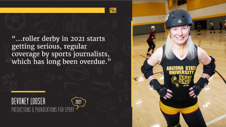 "A photo of Devoney Looser in roller derby gear, with a quote from her article that states, ""...roller derby in 2021 starts getting serious, regular coverage by sports journalists, which has long been overdue."""