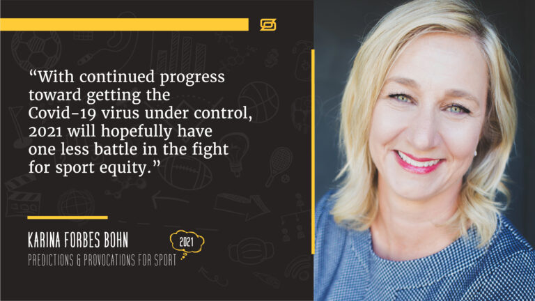 "A photo of Karina Forbes Bohn with a quote from her article that states, ""With continued progress toward getting the Covid-19 virus under control, 2021 will hopefully have one less battle in the fight for sport equity."""
