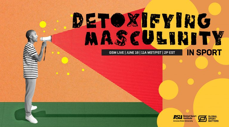 Detoxifying Toxic Masculinity in Sport